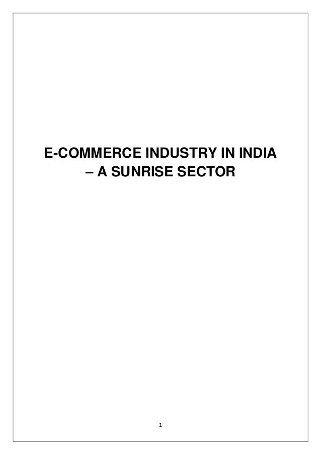 1 E-COMMERCE INDUSTRY IN INDIA – A SUNRISE SECTOR