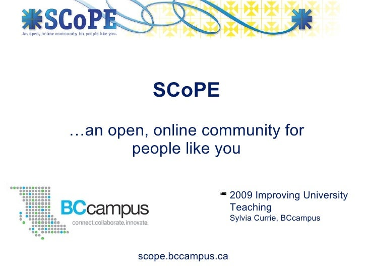 SCoPE …an open, online community for        people like you                         are needed to see this picture.       ...
