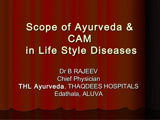 Scope of ayurveda in life style diseases final