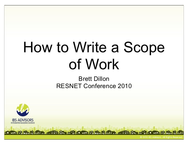 How to Write a Scope      of Work         Brett Dillon    RESNET Conference 2010