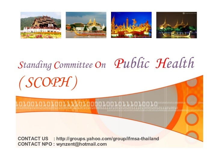 Standing Committee On                   Public Health ( SCOPH )   CONTACT US    : http://groups.yahoo.com/group/ifmsa­thai...