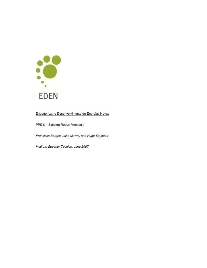 Endogenizar o Desenvolvimento de Energias Novas   PPS 6 – Scoping Report Version 1   Francisco Borges, Luke Murray and Hug...