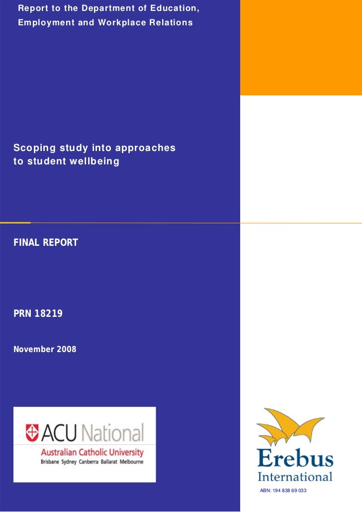 Report to the Department of Education,Employment and Workplace RelationsScoping study into approachesto student wellbeingF...
