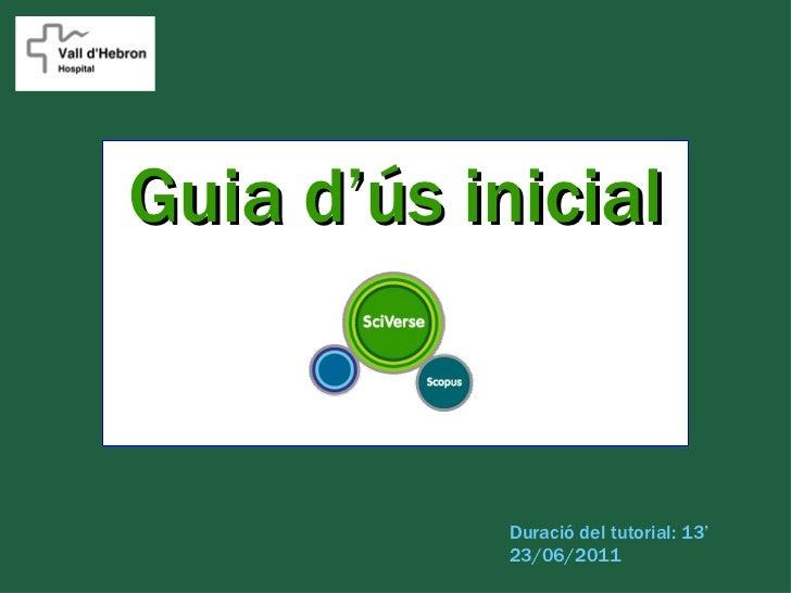Guia d'ús inicial            Duració del tutorial: 13'            23/06/2011