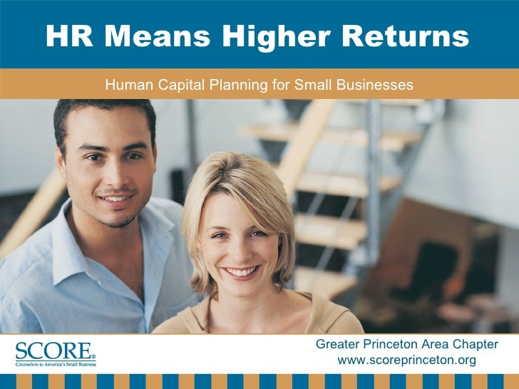 HR Means Higher Returns Human Capital Planning for Small Businesses