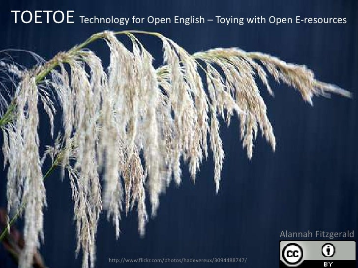 TOETOE Technology for Open English – Toying with Open E-resources                                                         ...