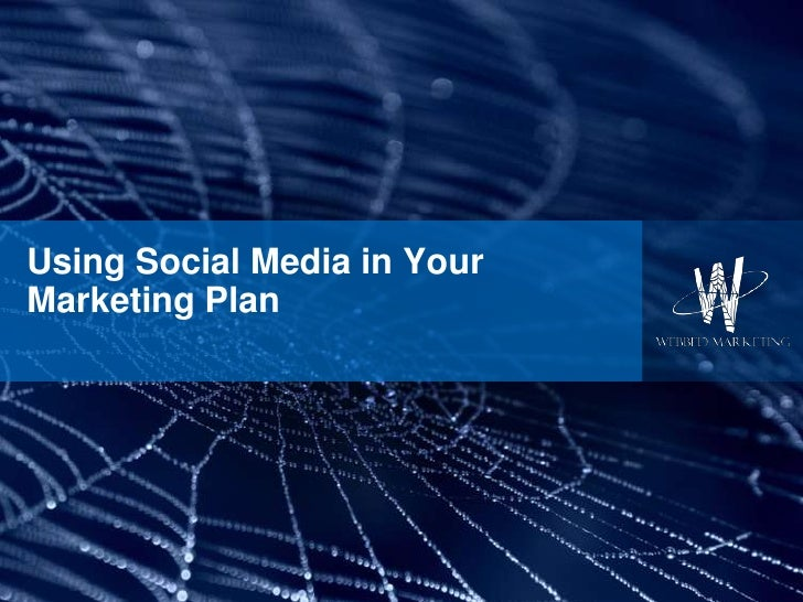 Using Social Media in Your Marketing Plan<br />