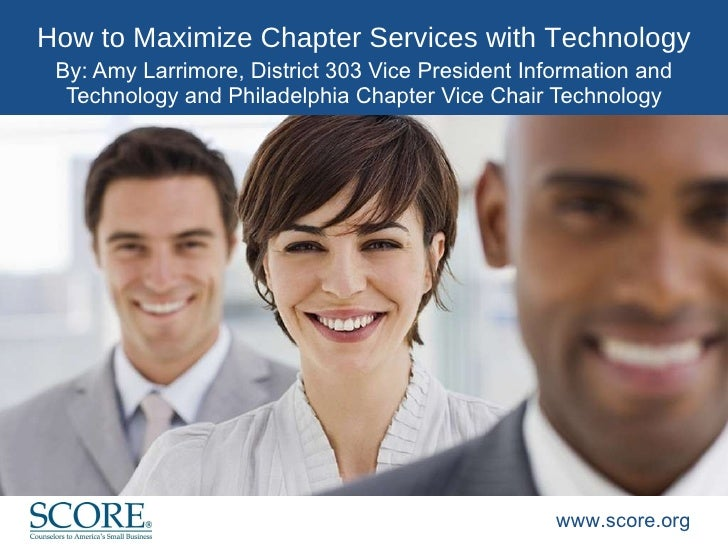 How to Maximize Chapter Services with Technology By: Amy Larrimore, District 303 Vice President Information and Technology...