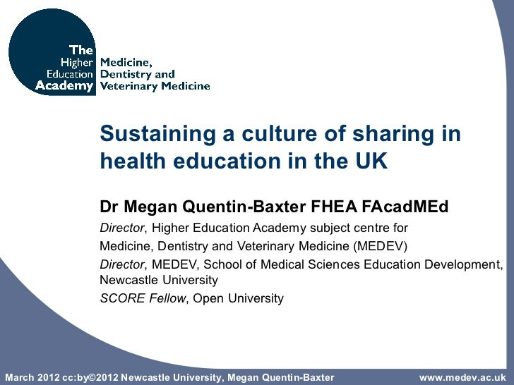 Sustaining a culture of sharing in                  health education in the UK                  Dr Megan Quentin-Baxter FH...