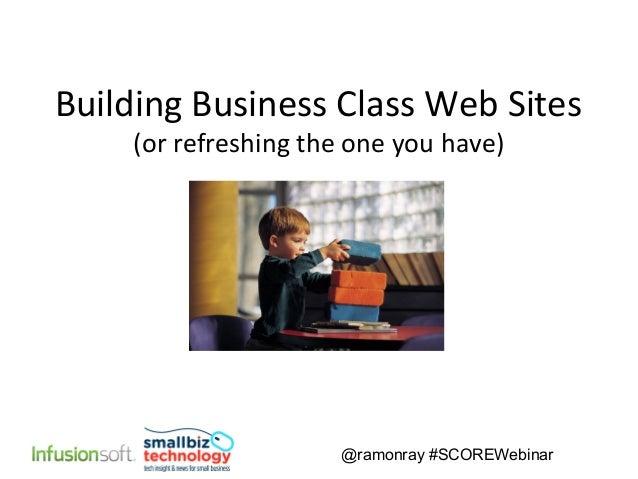 Building Business Class Web Sites (SCORE Webinar)