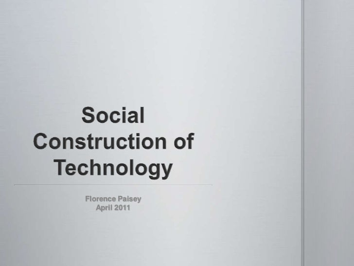 Social Construction of Technology