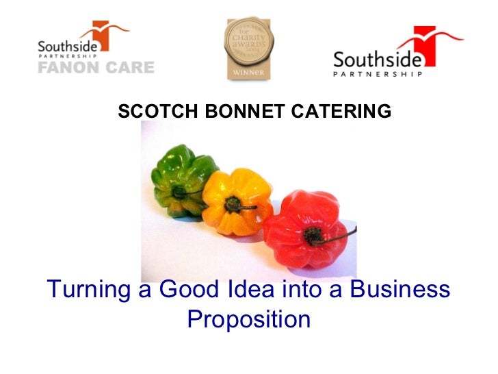 SCOTCH BONNET CATERINGTurning a Good Idea into a Business            Proposition