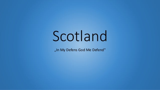"Scotland ""In My Defens God Me Defend"""