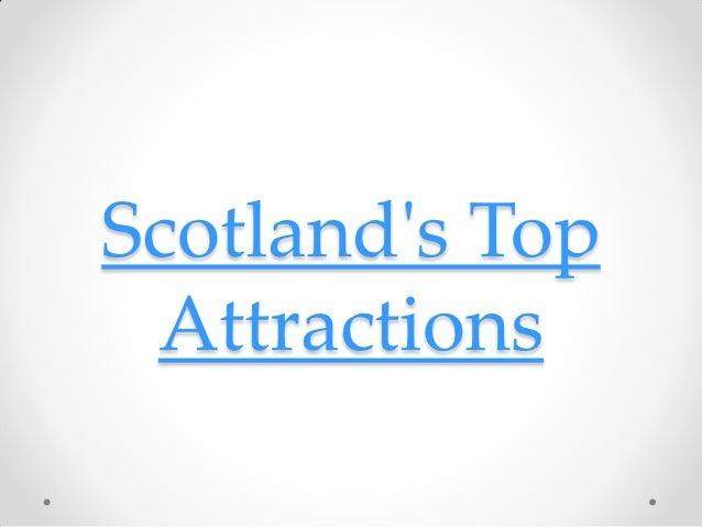 Scotlands Top Attractions