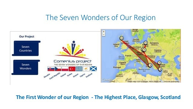 The Seven Wonders of Our Region  The First Wonder of our Region - The Highest Place, Glasgow, Scotland