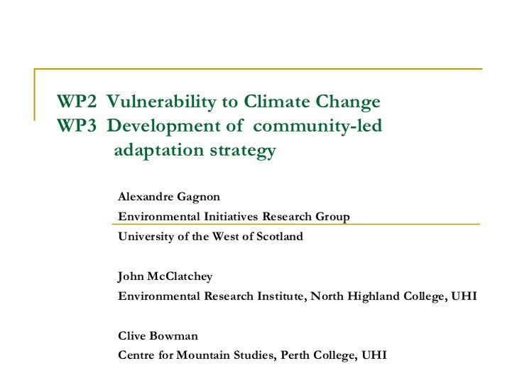 WP2 Vulnerability to Climate ChangeWP3 Development of community-led     adaptation strategy      Alexandre Gagnon      Env...