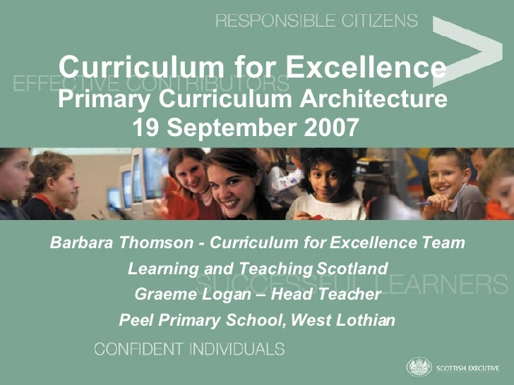 Curriculum for Excellence   Primary Curriculum Architecture 19 September 2007   Barbara Thomson - Curriculum for Excellenc...