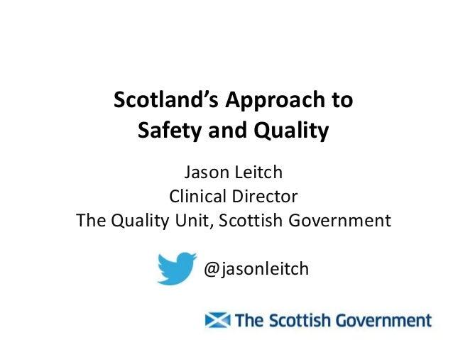 Abordagem da Escócia para a Segurança e a Qualidade (Scotland's approach to safety and quality)