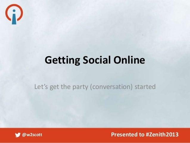 Getting Social Online - Will Scott - Zenith Duluth Socialcon 2013