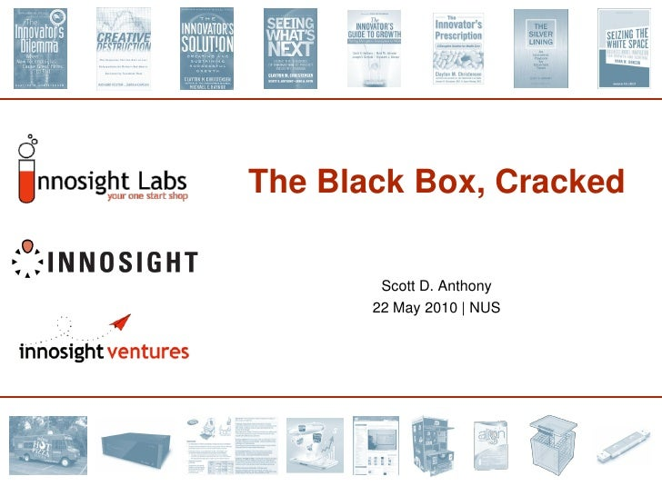 The Black Box, Cracked                                           Scott D. Anthony                                         ...