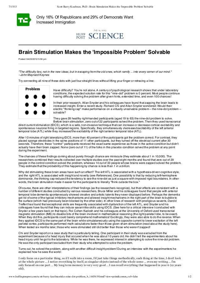 7/15/13 Scott Barry Kaufman, Ph.D.: Brain Stimulation Makes the 'Impossible Problem' Solvable www.huffingtonpost.com/scott...