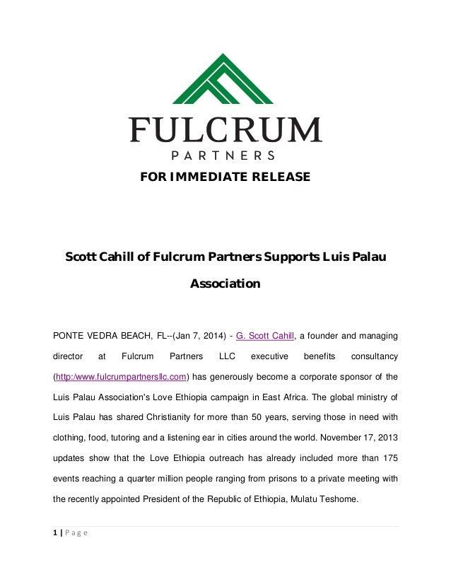 FOR IMMEDIATE RELEASE  Scott Cahill of Fulcrum Partners Supports Luis Palau Association  PONTE VEDRA BEACH, FL--(Jan 7, 20...