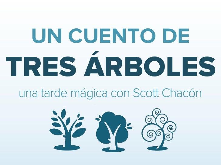 UN CUENTO DETRES ÁRBOLESuna tarde mágica con Scott Chacón