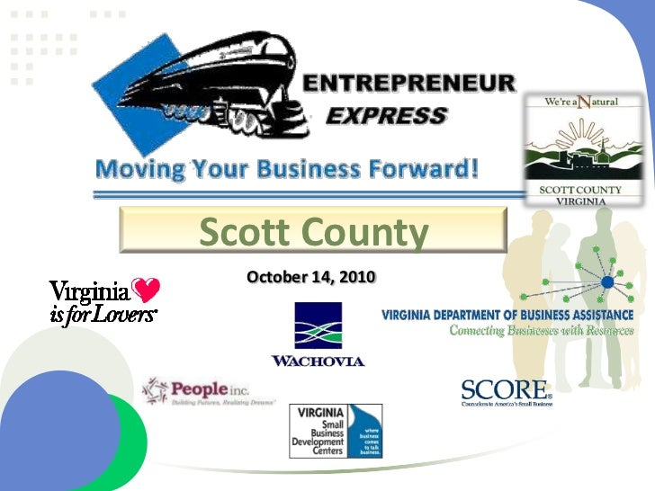 Scott Entrepreneur Express, October 14, 2010 Presentation