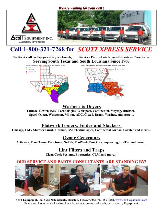We are waiting for your call !Call 1-800-321-7268 for SCOTT XPRESS SERVICEWe Service All the Equipment in your Laundry.   ...