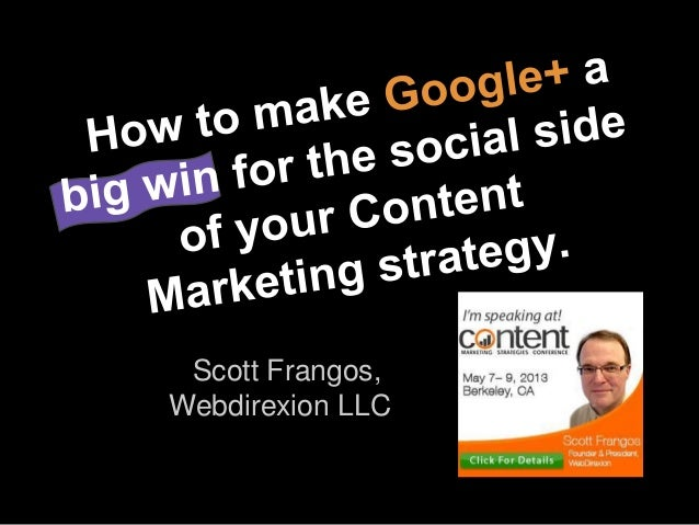 Scott Frangos - Google Plus for Content Marketers