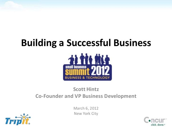 Building a Successful Business                 Scott Hintz   Co-Founder and VP Business Development                 March ...