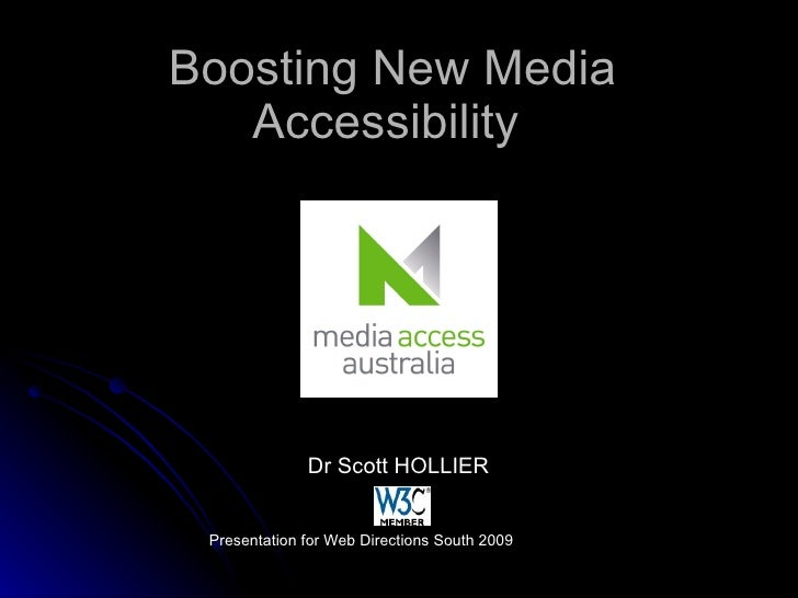 Boosting New Media Accessibility  Dr Scott HOLLIER Presentation for Web Directions South 2009