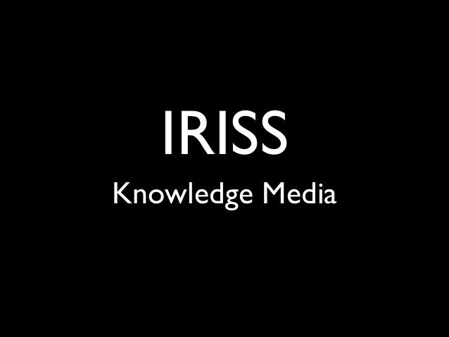 IRISS Knowledge Media