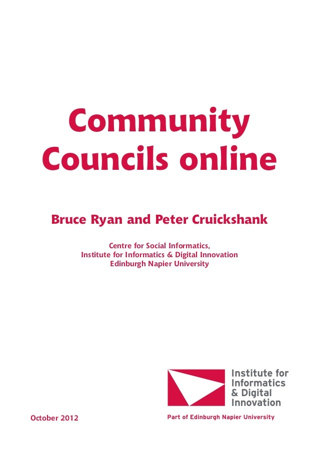 Community Councils online Bruce Ryan and Peter Cruickshank Centre for Social Informatics, Institute for Informatics & Digi...