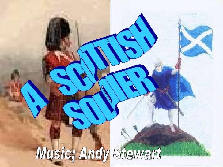 A  SCOTTISH SOLDIER Music; Andy Stewart