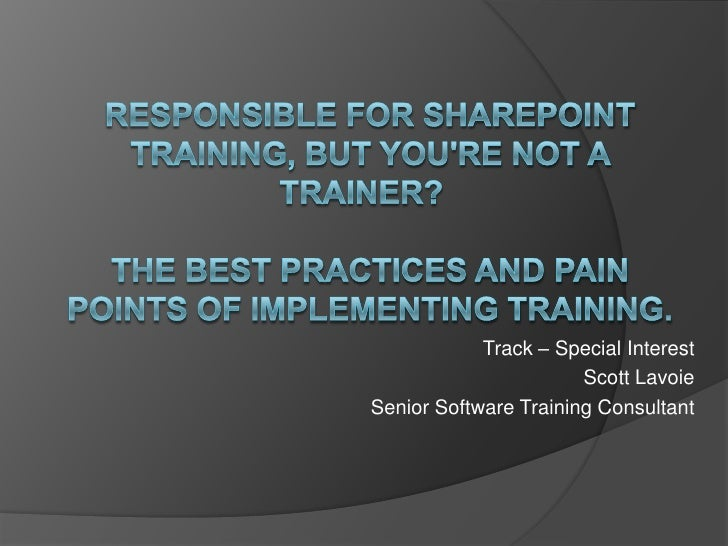 Scott Lavoie: Best Practices and Pain Points of SharePoint Training