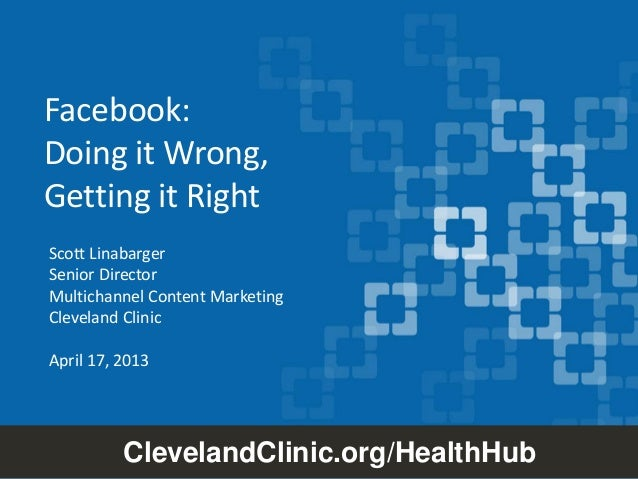 Facebook: Doing it wrong -- and getting it right - BDI 4/17/13 Content Marketing Summit