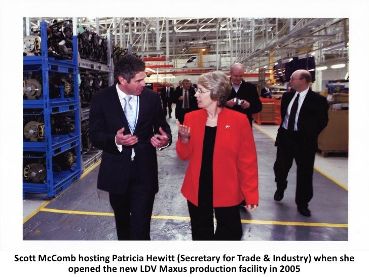 Scott McComb hosting Patricia Hewitt (Secretary for Trade & Industry) when she            opened the new LDV Maxus product...