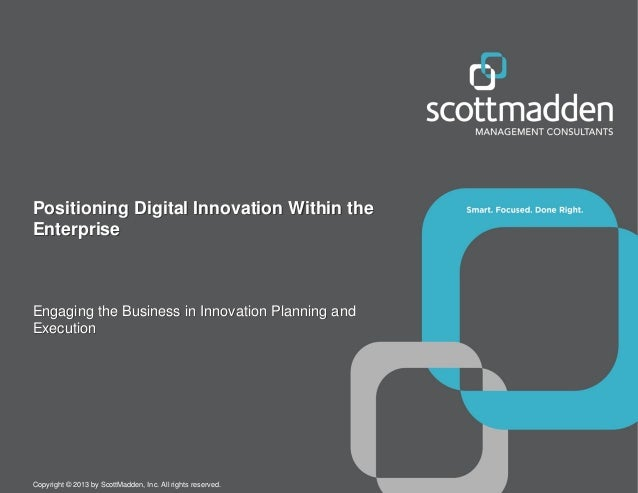 Positioning Digital Innovation Within the Enterprise  Engaging the Business in Innovation Planning and Execution  Copyrigh...