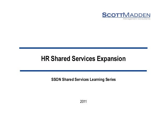 HR Shared Services Expansion   SSON Shared Services Learning Series                   2011