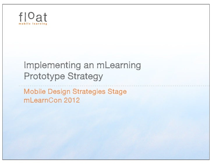 Implementing an mLearningPrototype StrategyMobile Design Strategies StagemLearnCon 2012