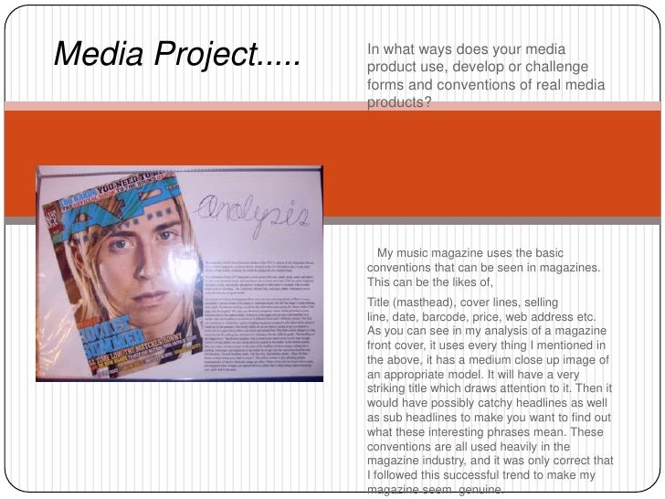 Media Project.....   In what ways does your media                      product use, develop or challenge                  ...
