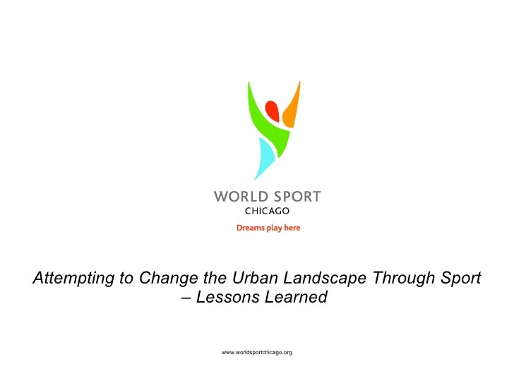 Attempting to Change the Urban Landscape Through Sport – Lessons Learned