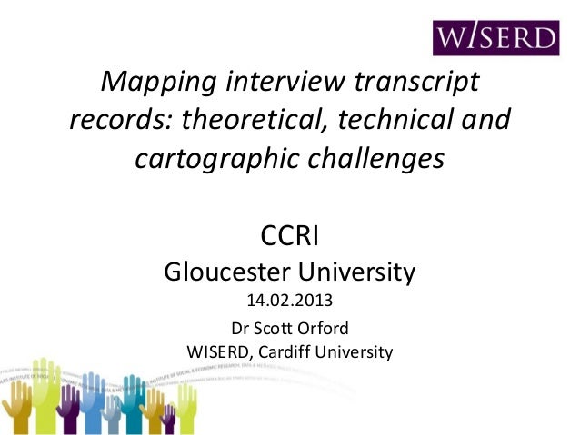 Mapping interview transcript records: theoretical, technical and cartographic challenges - Dr Scott Orford