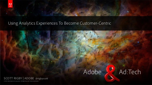 Using Analytics Experiences To Become Customer-Centric                                                                    ...