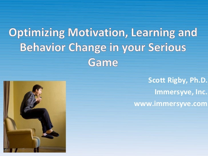 """"""" Optimizing Motivation, Learning and Behavior Change in your Serious Game"""" By Scott Rigby - Serious Play Conference 2012"""