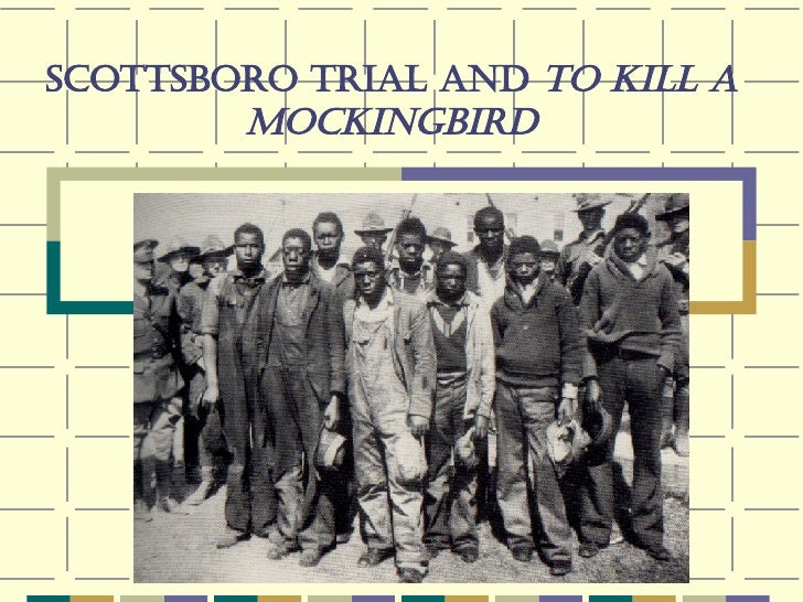 Scottsboro Trial and  To Kill a Mockingbird