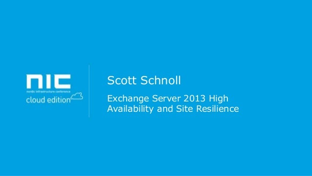 Scott Schnoll Exchange Server 2013 High Availability and Site Resilience