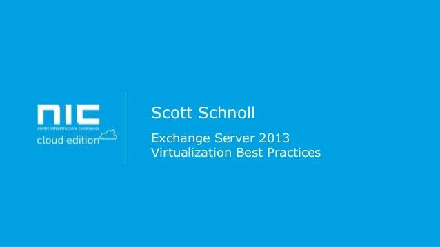 Scott Schnoll Exchange Server 2013 Virtualization Best Practices