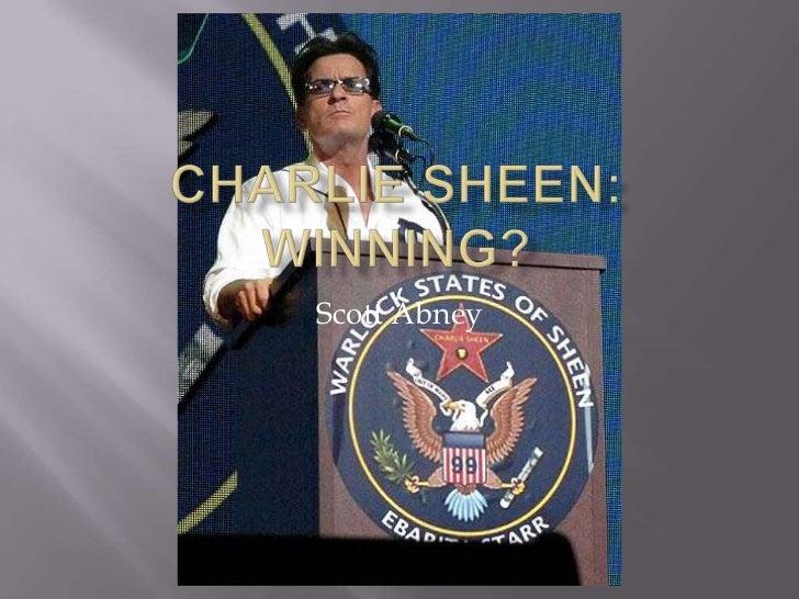 Charlie Sheen: Winning?<br />Scott Abney<br />